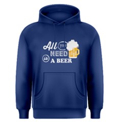 Blue All You Need Is A  Beer  Men s Pullover Hoodie by FunnySaying