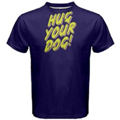 Hug your dog - Men s Cotton Tee by FunnySaying