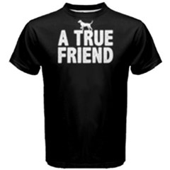 A true friend - Men s Cotton Tee by FunnySaying
