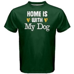 Home is with my dog - Men s Cotton Tee by FunnySaying