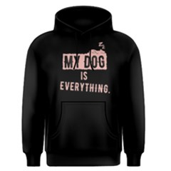 My dog is everything - Men s Pullover Hoodie by FunnySaying