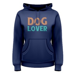 Dog Lover    Women s Pullover Hoodie by FunnySaying
