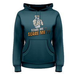 Scary me ? - Women s Pullover Hoodie by FunnySaying