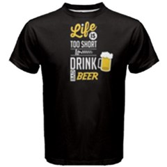 Black life is too short to drink bad beer  Men s Cotton Tee by FunnySaying