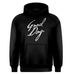 Good dog - Men s Pullover Hoodie by FunnySaying