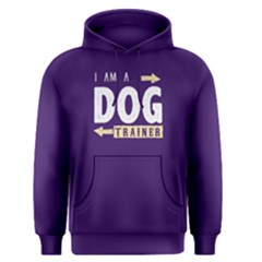 I Am A Dog Trainer   Men s Pullover Hoodie by FunnySaying
