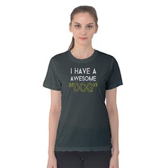 I Have A Awesome Dog   Women s Cotton Tee by FunnySaying