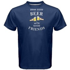 Blue Drink Good Beer With Good Friends Men s Cotton Tee by FunnySaying
