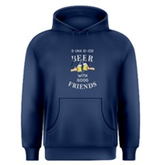 Blue drink good beer with good friends Men s Pullover Hoodie by FunnySaying
