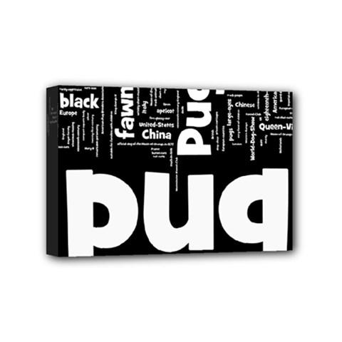 Pug Mashup Mini Canvas 6  x 4  by TailWags