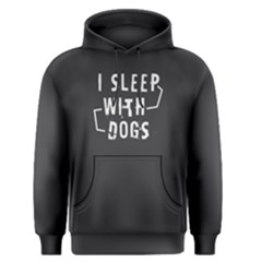 I Sleep With Dogs   Men s Pullover Hoodie by FunnySaying