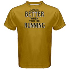 Life Is Better When You  re Running   Men s Cotton Tee by FunnySaying