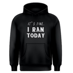 I Ran Today   Men s Pullover Hoodie by FunnySaying
