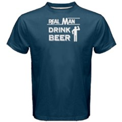 Blue real man drink beer  Men s Cotton Tee by FunnySaying