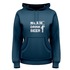 Blue real man drink beer  Women s Pullover Hoodie by FunnySaying