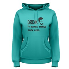 Green It Makes Things Suck Less  Women s Pullover Hoodie by FunnySaying