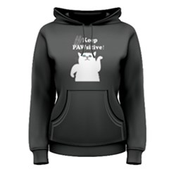Grey Keep Pawsitive  Women s Pullover Hoodie by FunnySaying