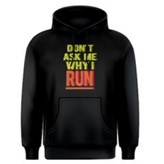 Don t ask me why I run - Men s Pullover Hoodie by FunnySaying