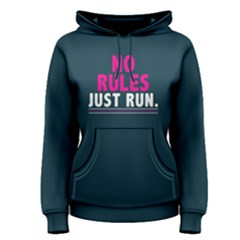 No Rules Just Run   Women s Pullover Hoodie by FunnySaying