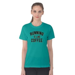 Running is like coffee - Women s Cotton Tee by FunnySaying