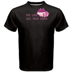 Black We Are All Mad Here Men s Cotton Tee by FunnySaying