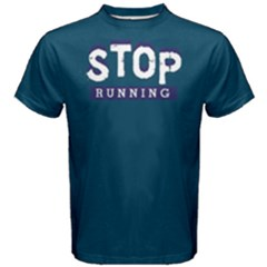 Stop Running   Men s Cotton Tee by FunnySaying