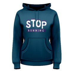 Stop Running   Women s Pullover Hoodie by FunnySaying
