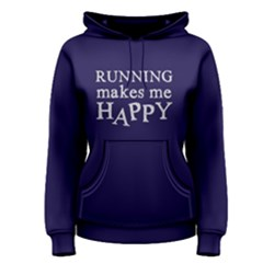 Running makes me happy - Women s Pullover Hoodie by FunnySaying
