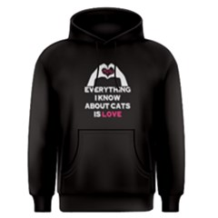 Black Everything I Know About Cats Is Love  Men s Pullover Hoodie by FunnySaying