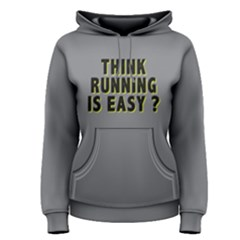 Think running is easy ?- Women s Pullover Hoodie