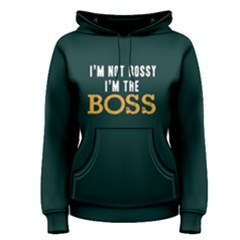 I m Not Bossy I m The Boss   Women s Pullover Hoodie by FunnySaying