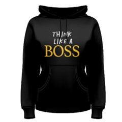 Think like a boss - Women s Pullover Hoodie by FunnySaying