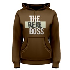 The Real Boss   Women s Pullover Hoodie by FunnySaying