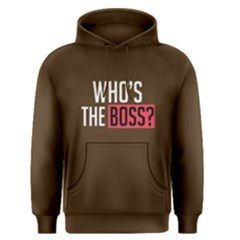 Who s The Boss ?   Men s Pullover Hoodie by FunnySaying