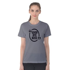 Goodbye Boss   Women s Cotton Tee by FunnySaying