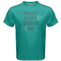 Green work hard dream big Men s Cotton Tee by FunnySaying