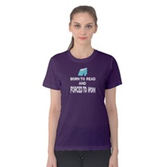 Purple Born To Read Forced To Work Women s Cotton Tee by FunnySaying