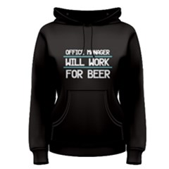 Black Office Manager Will Work For Beer Women s Pullover Hoodie by FunnySaying