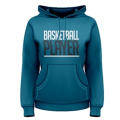 Basketball player - Women s Pullover Hoodie by FunnySaying