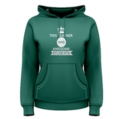 Green This Teacher Has Awesome Students Women s Pullover Hoodie by FunnySaying