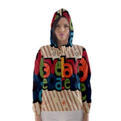 Have A Nice Happiness Happy Day Hooded Wind Breaker (women) by Simbadda