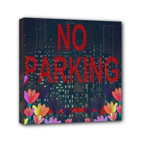 No Parking  Mini Canvas 6  X 6  by Valentinaart