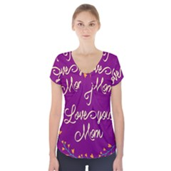 Happy Mothers Day Celebration I Love You Mom Short Sleeve Front Detail Top by Nexatart