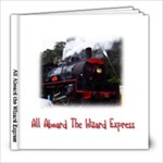 All Aboard the Wizard Express - 8x8 Photo Book (30 pages)