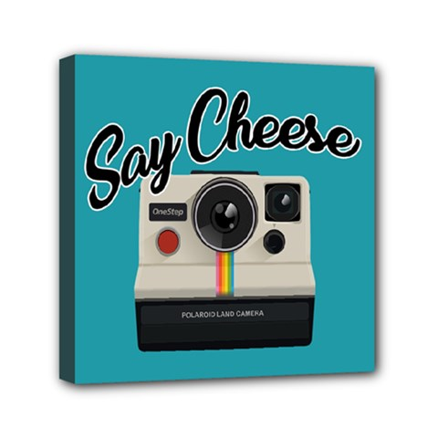 Say Cheese Mini Canvas 6  X 6  by Valentinaart