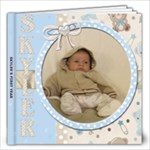 BABY BOOK FOR SKYLER - 12x12 Photo Book (20 pages)
