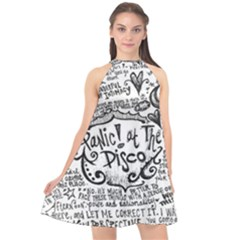 Panic! At The Disco Lyric Quotes Halter Neckline Chiffon Dress  by Onesevenart