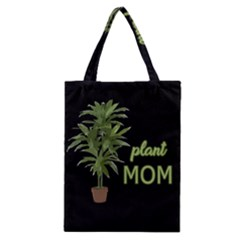 Plant Mom Classic Tote Bag by Valentinaart