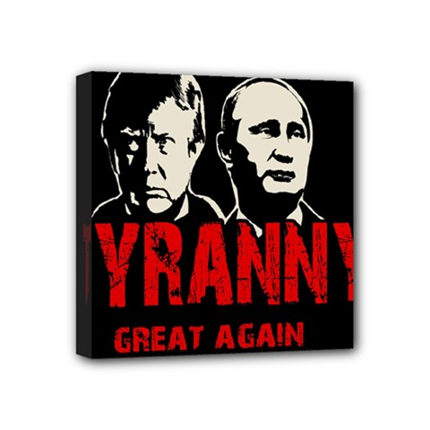 Make Tyranny Great Again Mini Canvas 4  X 4  by Valentinaart
