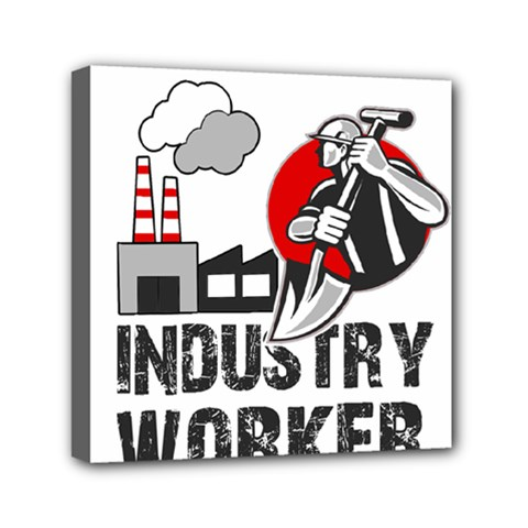Industry Worker  Mini Canvas 6  X 6  by Valentinaart